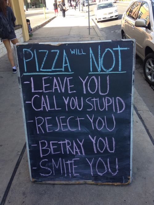 Pizza will not unfriend you on Facebook either