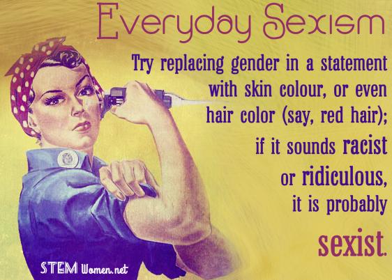 Everyday Sexism via STEM women
